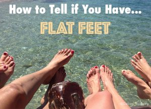 Do you have flat feet? Keep reading to find out!